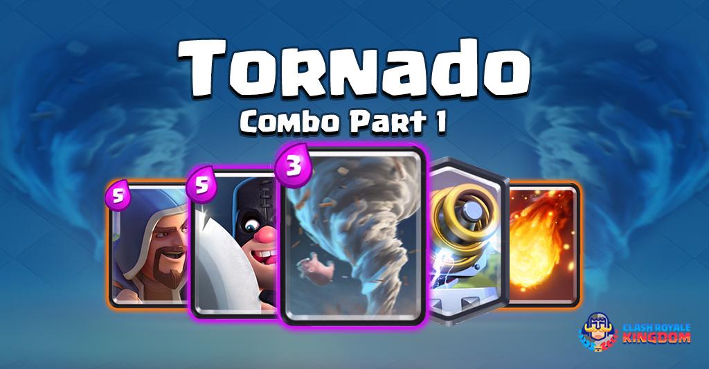 Clash-Royale-Kingdom-Tornado Combo-Part-1