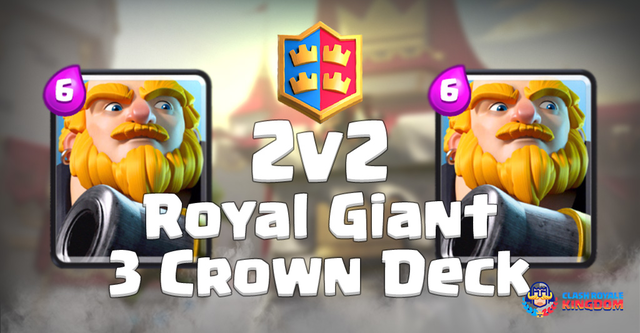 2V2 Battle with Royal Giant – Road to 3 Crowns