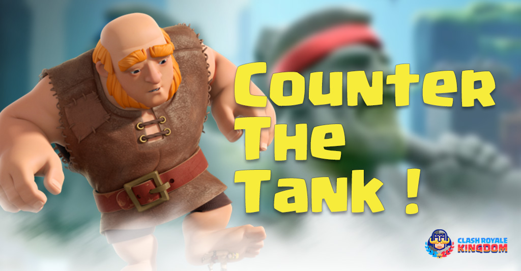How to Counter Golem, Giant and Any Tanks!