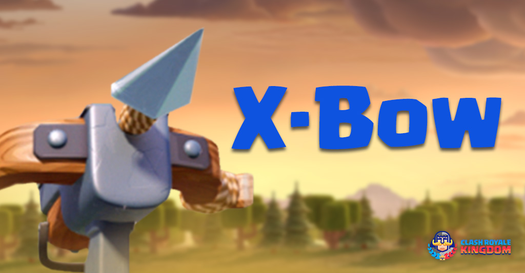 X-Bow Clash Royale-Kingdom
