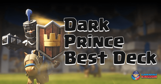 Best Dark Prince Deck Ever Made