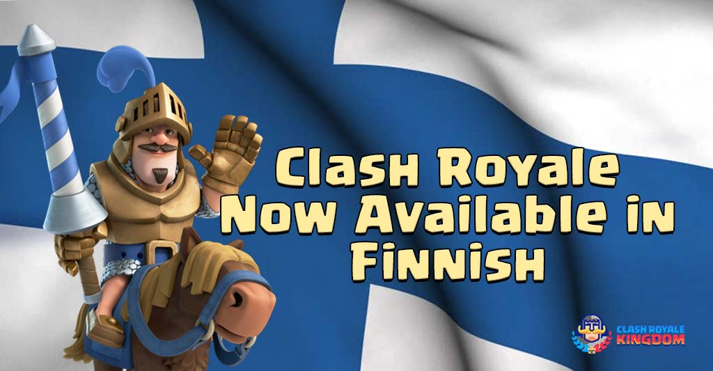Clash Royale Now Available in Finnish-Clash-Royale-Kingdom