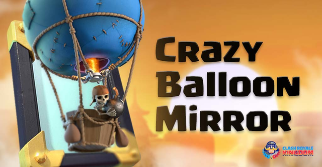Best Balloon Deck in all Arena – Balloon Mirror Deck