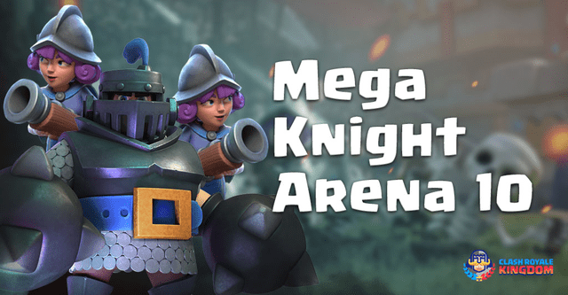 Unstoppable Mega Knight Deck Arena 10