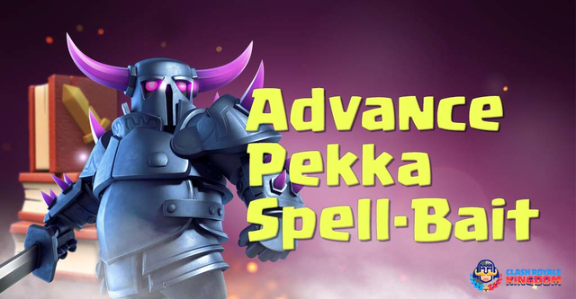 Advance Pekka Spell Bait Deck and Strategies