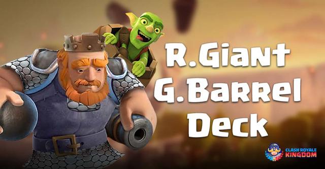 Best Royal Giant Goblin Barrel Deck