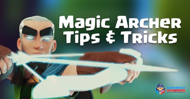 8-Magic-Archer-Tips-&-Tricks-clash-royale-kingdom