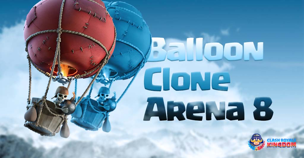 The Balloon Clone Deck for Arena 8