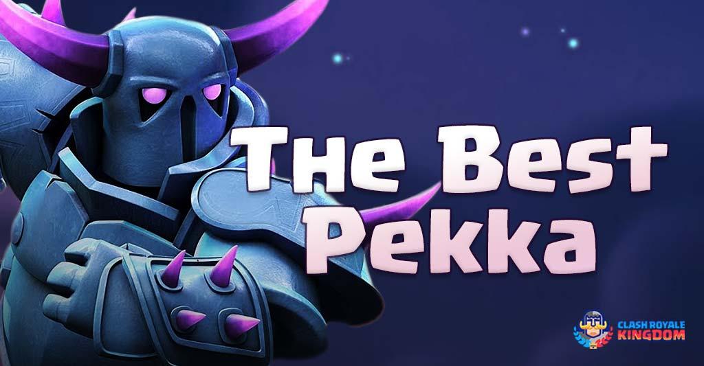 Best Pekka Deck Clash Royale