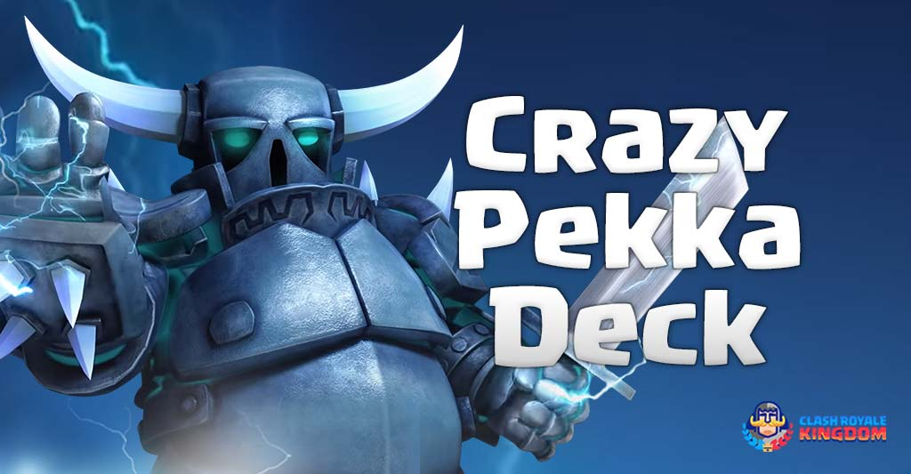 Crazy-Pekka-Deck-Clash-Royale-Kingdom