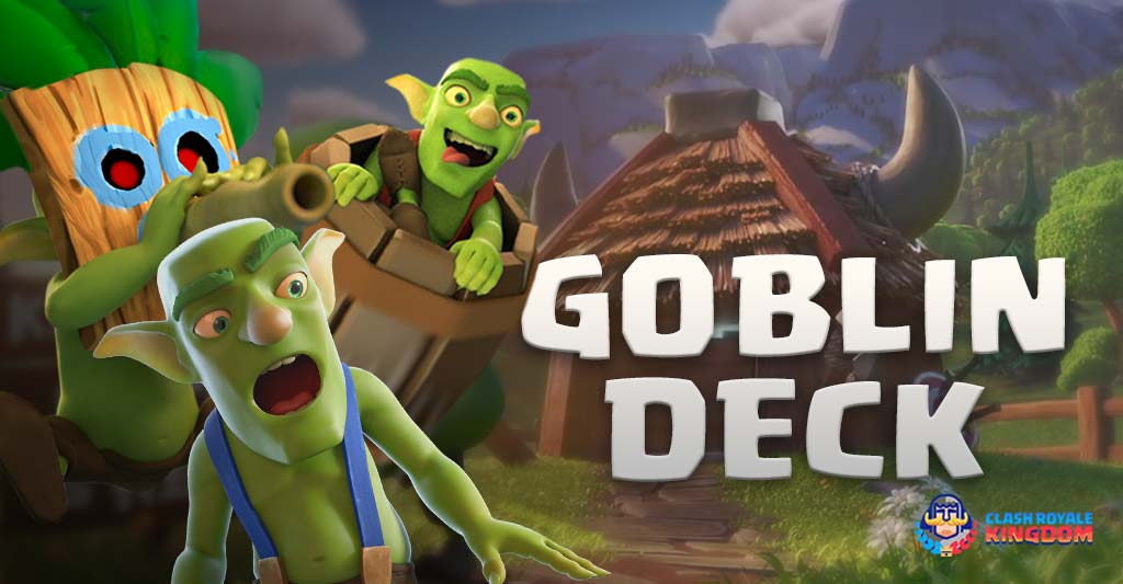 Best Goblin Deck Clash Royale with Three Musketeers