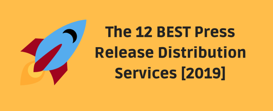 12 BEST Press Release Distribution Services [2019]