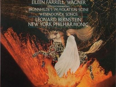 ファーレル バーンスタイン指揮ニューヨーク・フィル ワーグナー「ブリュンヒルデの自己犠牲」(1961.9.30録音)ほかを聴いて思ふ