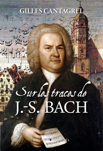 Sur les traces de Jean-Sébastien Bach par Gilles Cantagrel
