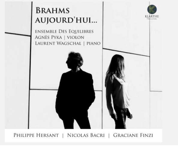 """Le disque d'Agnès Pyka """"Brahms Aujourd'hui"""""""