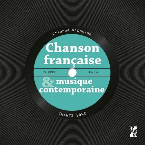 Étienne Kippelen a fait paraître aux Presses Universitaires de Provence, Chanson française et musique contemporaine