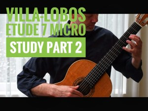 Etude 7 by villa lobos micro study