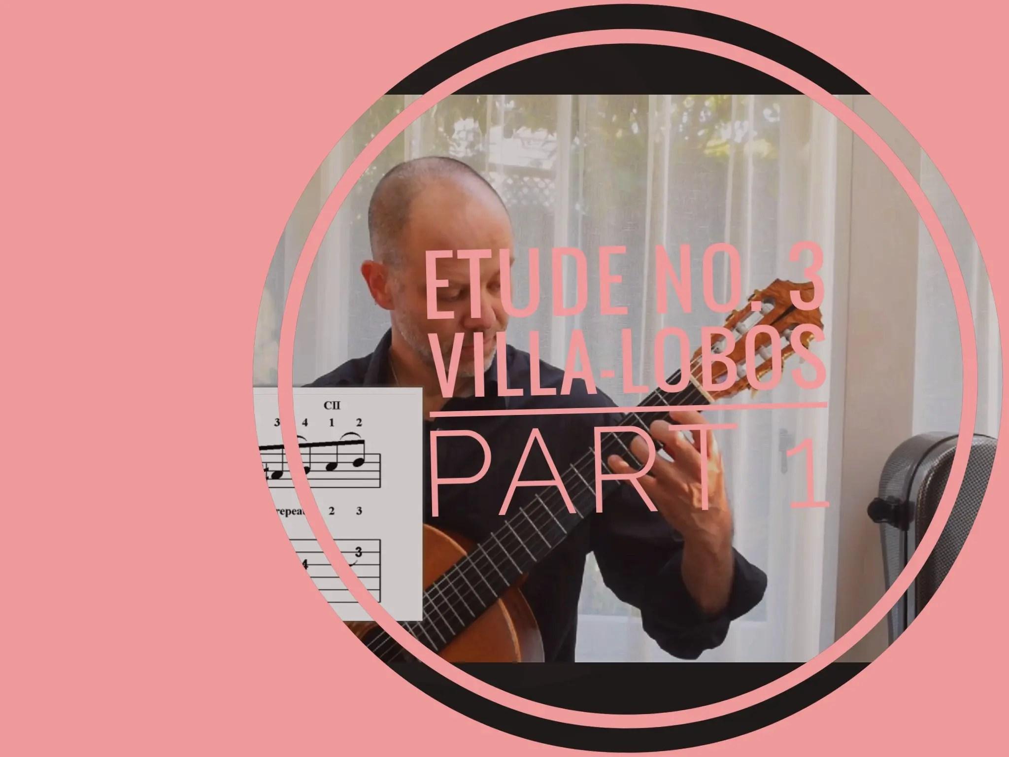 Approaching Etude No. 3 Villa-Lobos