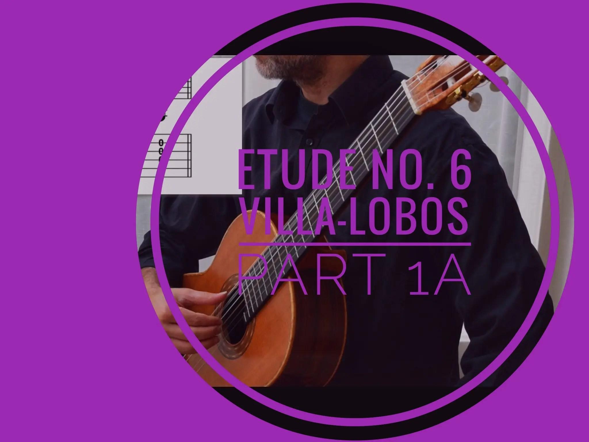 Approaching Etude No. 6 Villa-Lobos