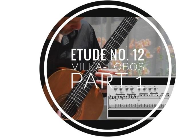 Claasical guitar rocks lesson on Etude 12 by Villa-Lobos