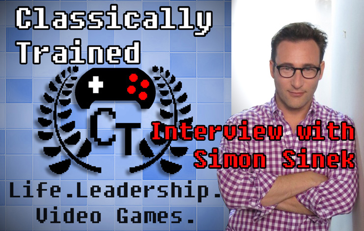 simon sinek interview video games life lessons leadership classically trained