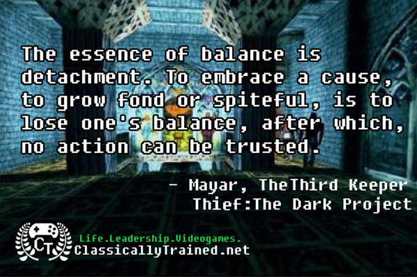 Video Game Quotes: Thief: The Dark Project On Balance