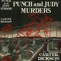 The Punch and Judy Murders aka The Magic Lantern Murders by Carter Dickson