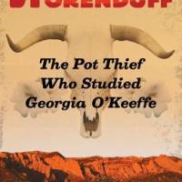 The Pot Thief Who Studied Georgia O'Keeffe by J Michael Orenduff
