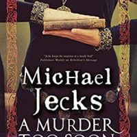 A Murder Too Soon by Michael Jecks