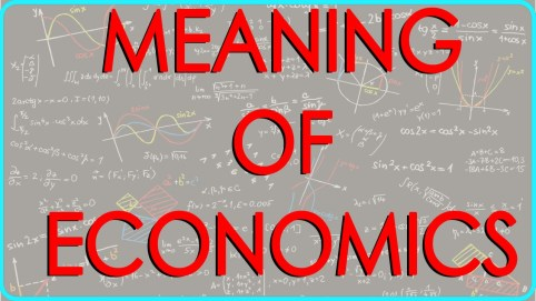 Meaning Of Economics classnotes.ng