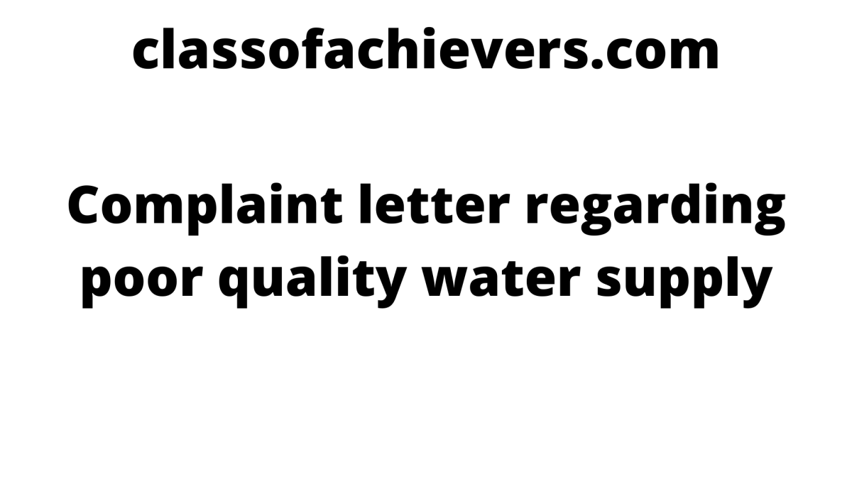Complaint letter regarding poor quality water supply