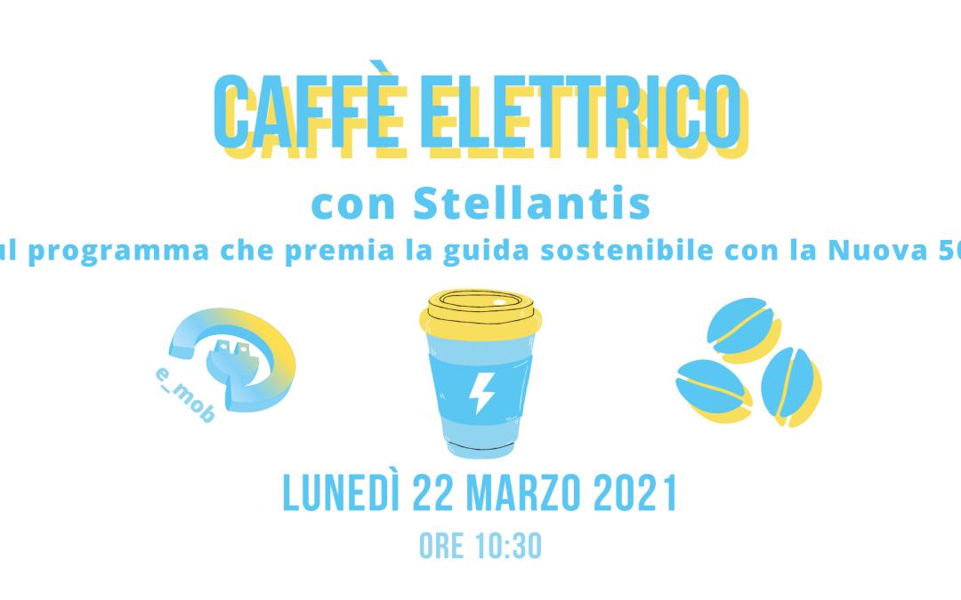 Segna la data: Caffè Elettrico con Stellantis