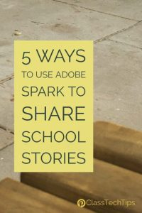 5-ways-to-use-adobe-spark-to-share-school-stories