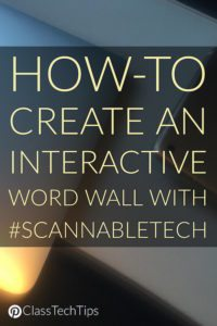 how-to-create-an-interactive-word-wall-with-scannabletech%ef%bb%bf