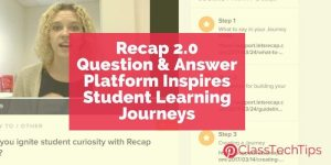 Recap 2.0 Question and Answer Platform Inspires Student Learning Journeys