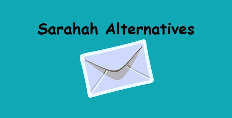 10 Best Sarahah Alternatives 2018-2019 {Anonymous Messaging