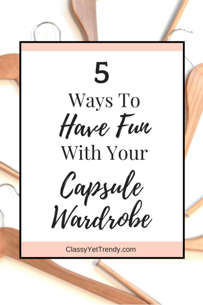 5 Ways To Have Fun With Your Capsule Wardrobe