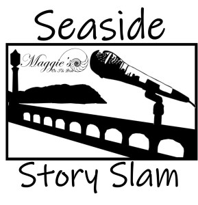 SEASIDE STORY SLAM - Storytelling Performance Competition - THEME: FOR THE LOVE OF... @ MAGGIE'S ON THE PROM RESTAURANT | Seaside | Oregon | United States