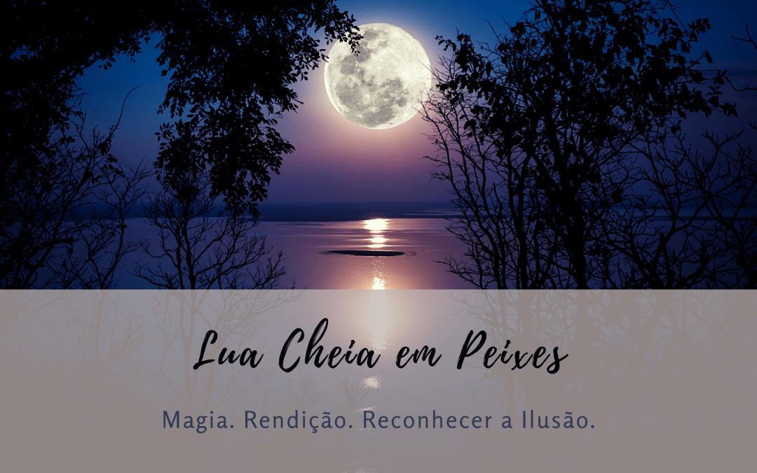 Lua Cheia Em Peixes – O Cair Dos Véus Da Ilusão