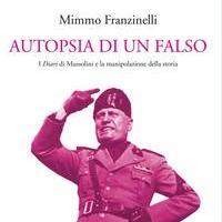 Autopsia di un falso. I diari di Mussolini e la manipolazione della storia
