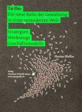 Die Rolle der Gestaltung in einer veränderten Welt - Florian Pfeffer (5/5) 287 Seiten