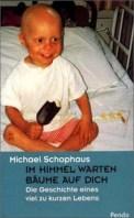 Im Himmel warten Bäume auf dich - Michael Schophaus (3/5) 180 Seiten