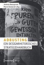 Adbusting, ein designrhetorisches Strategiehandbuch - Andreas Beaugrand & Pierre Smolarski (/5) 283 Seiten
