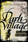 Dark Village (Das Böse vergisst nie) - Kjetil Johnsen (3/5) 272 Seiten