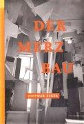 Der Merzbau - Dietmar Elger (4/5) 144 Seiten