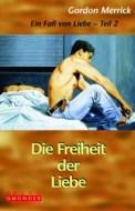 Die Freiheit der Liebe – Gordon Merrick (2/5) 376 Seiten