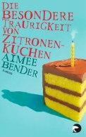 Die besondere Traurigkeit von Zitronenkuchen - Aimee Bender (2/5) 300 Seiten