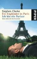 Ein Engländer in Paris/Ich bin ein Pariser - Stephen Clarke (4/5) 365 Seiten