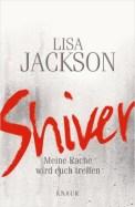 Shiver - Lisa Jackson (5/5) 584 Seiten