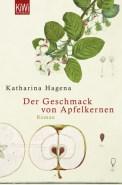 Der Geschmack von Apfelkernen - Katharina Hagena (3/5) 272 Seiten